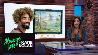 Cavs have a Bob Ross themed media day, but why tho? | Always Late with Katie Nolan | ESPN