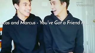 LUCAS AND MARCUS - YOU'VE GOT A FRIEND IN ME