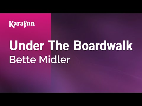 Karaoke Under The Boardwalk - Bette Midler *