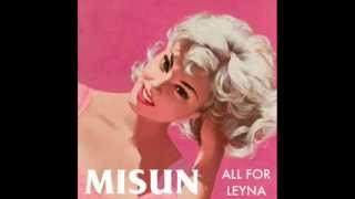 Misun - All For Leyna