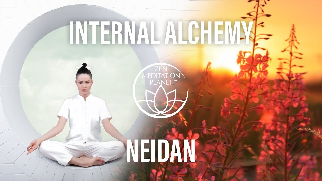 Internal Alchemy (Neidan) – Chinese Taoist Meditations – Visualization & Breathing