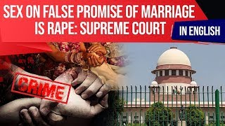 Supreme Court declares Sex on false promise of Marriage as RAPE, Current Affairs 2019