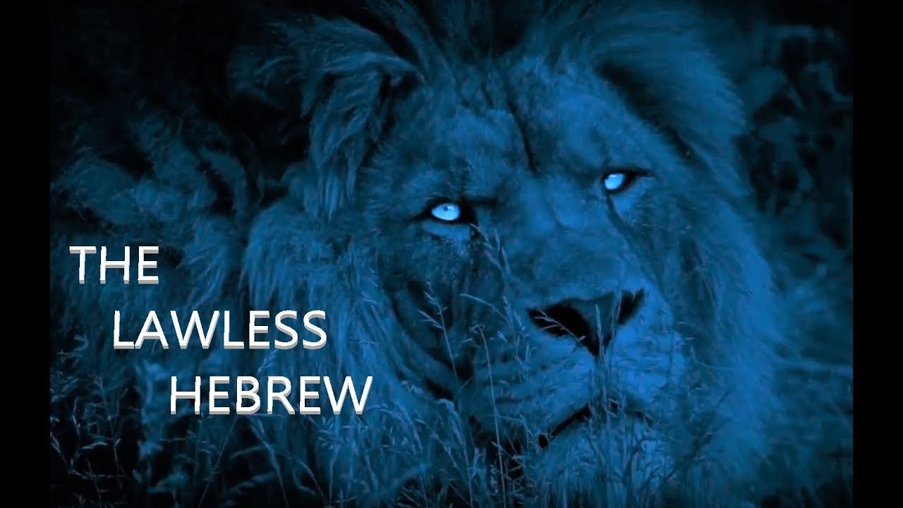 Hidden Hebrews 3 - The Lawless Hebrew