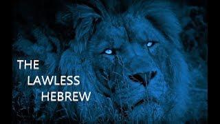 Hidden Hebrews 3 - The Lawless Hebrew