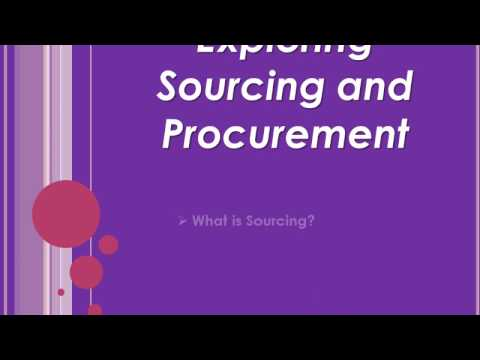 Exploring Sourcing and Procurement