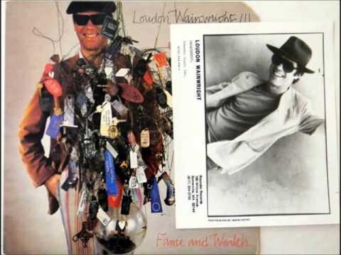 Loudon Wainwright III - 1983 - Fame and Wealth