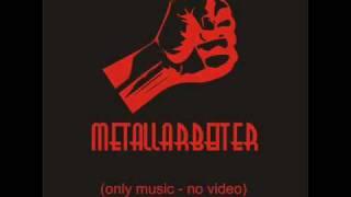 Metallarbeiter - Die Moorsoldaten