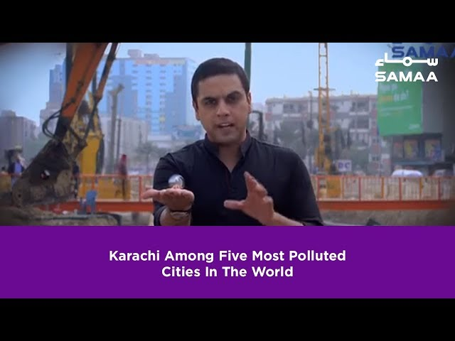 Karachi Among Five Most Polluted Cities In The World | SAMAA TV