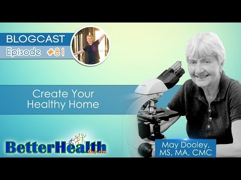 Episode #81: Create Your Healthy Home with May Dooley, MS, MA, CMC