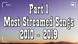 【2010 - 2019】→ Spotify Top 50 Most Streamed Songs Of The Decade || Part 1 ✘ 1 Hour