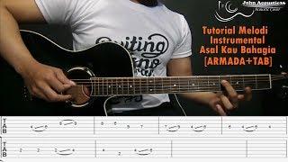 Video TUTORIAL - Melodi Instrumental Asal Kau Bahagia [Armada+TAB] download MP3, 3GP, MP4, WEBM, AVI, FLV Januari 2018