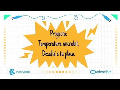 Introducción proyecto - temperatura microbit. Desafiá a tu placa.
