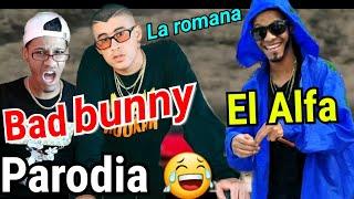 La romana (Parodia) - bad bunny ft El Alfa