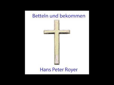 Betteln Und Bekommen -  Hans Peter Royer