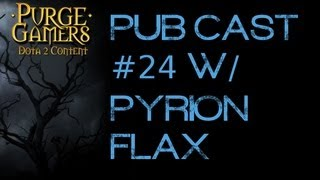 Purge casts a Pub ep. 24 ft. PyrionFlax