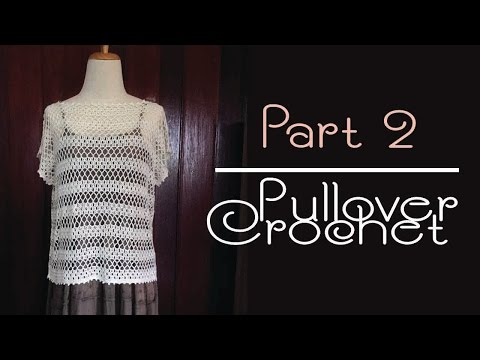Part 2/2 เสื้อถักโครเชต์แขนฝรั่งเศส ถักง่ายเสร็จเร็ว! (Crochet Pullover with French Sleeves)