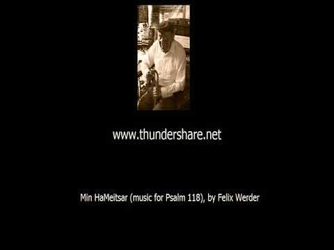 Felix Werder, Min Hameitsar, Music for Psalm 118