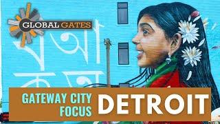 Detroit: Gateway City Focus