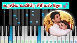 Urave Uyire Serial | En Anbe Enthan Aaruyire | Perfect Piano | Easy Piano Tutorial