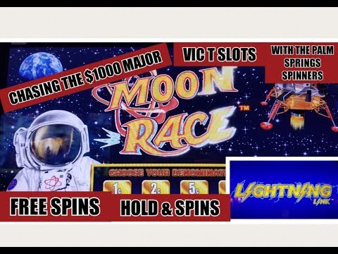 MOON RACE LIGHTNING LINK CHASING THE $1000 MAJOR WITH THE PALM SPRINGS SPINNERS