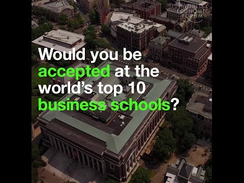 Would you be accepted at the world's top 10 business schools?