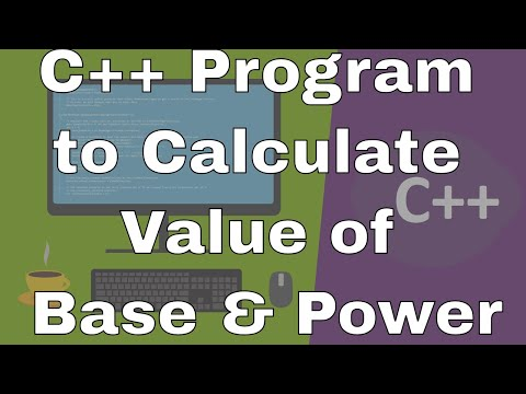 C++ Program to calculate value of Base and Power