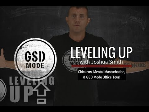 """""""Chickens, Mental Masturbation & GSD Office Tour"""" Leveling Up With Joshua Smith"""