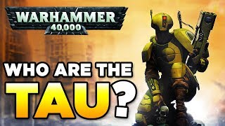 THE TAU - RACE OVERVIEW - Beginner's Guide | WARHAMMER 40,000 Lore / History
