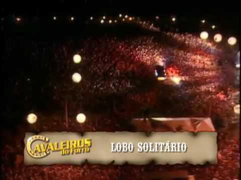 Cavaleiros do Forró - Lobo Solitário