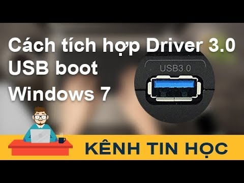 Cách tích hợp Driver USB 3.0 Windows 7 vào USB boot (cả 32bit và 64bit)
