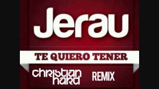 JERAU - TE QUIERO TENER (CHRISTIAN HARD OFFICIAL REMIX)