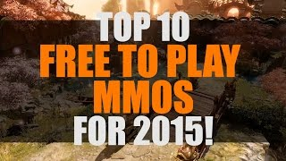 Top 10 Free to Play MMO and MMORPGS for 2015