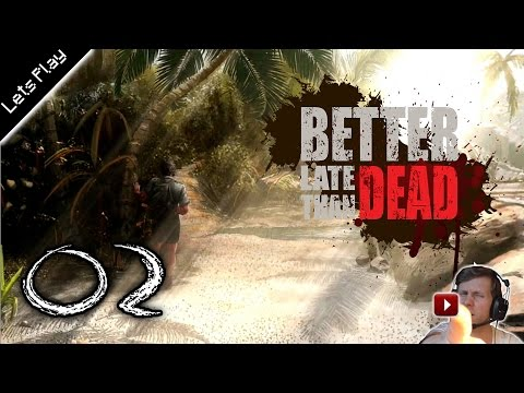 BETTER LATE THAN DEAD ★ #002 - Insel erkunden ★ Let´s Play /Test / Survival ★ [HD+] |