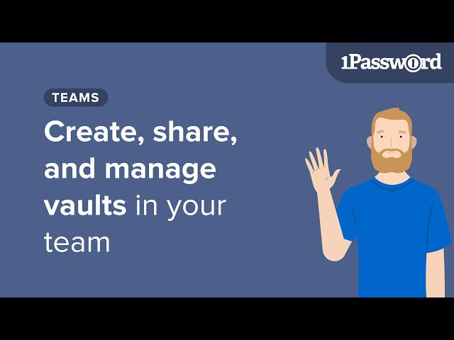 Create, share, and manage vaults in your team