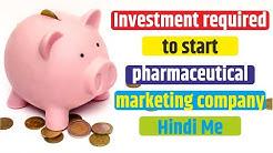 Investment required to start Pharma Marketing Company? मार्केटिंग कंपनी शुरू करने में कुल खर्चा !