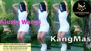 Alusty Wangi - Kang Mas [OFFICIAL]