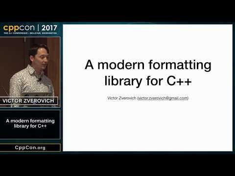 "CppCon 2017: Victor Zverovich ""A modern formatting library for C++"""