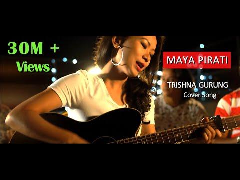 MAYA PIRATI  - TRISHNA GURUNG [COVER]