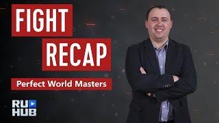 Fight Recap: Perfect World Masters