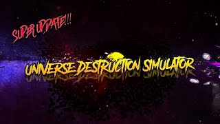 I AM GOING TO DESTROY THE UNIVERSE!! | Roblox (Universe Destruction Simulator!)