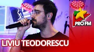Liviu Teodorescu - Toate momentele ProFM LIVE Session