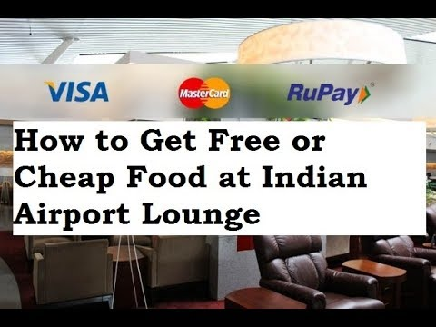 How can you get cheap or free food at Indian airports | Rupee 2 food at airport lounge