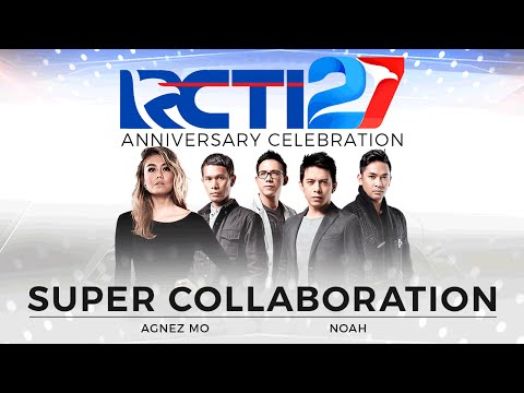 "Super Collaboration ""AGNEZ MO - Noah"" [HUT RCTI 27]"