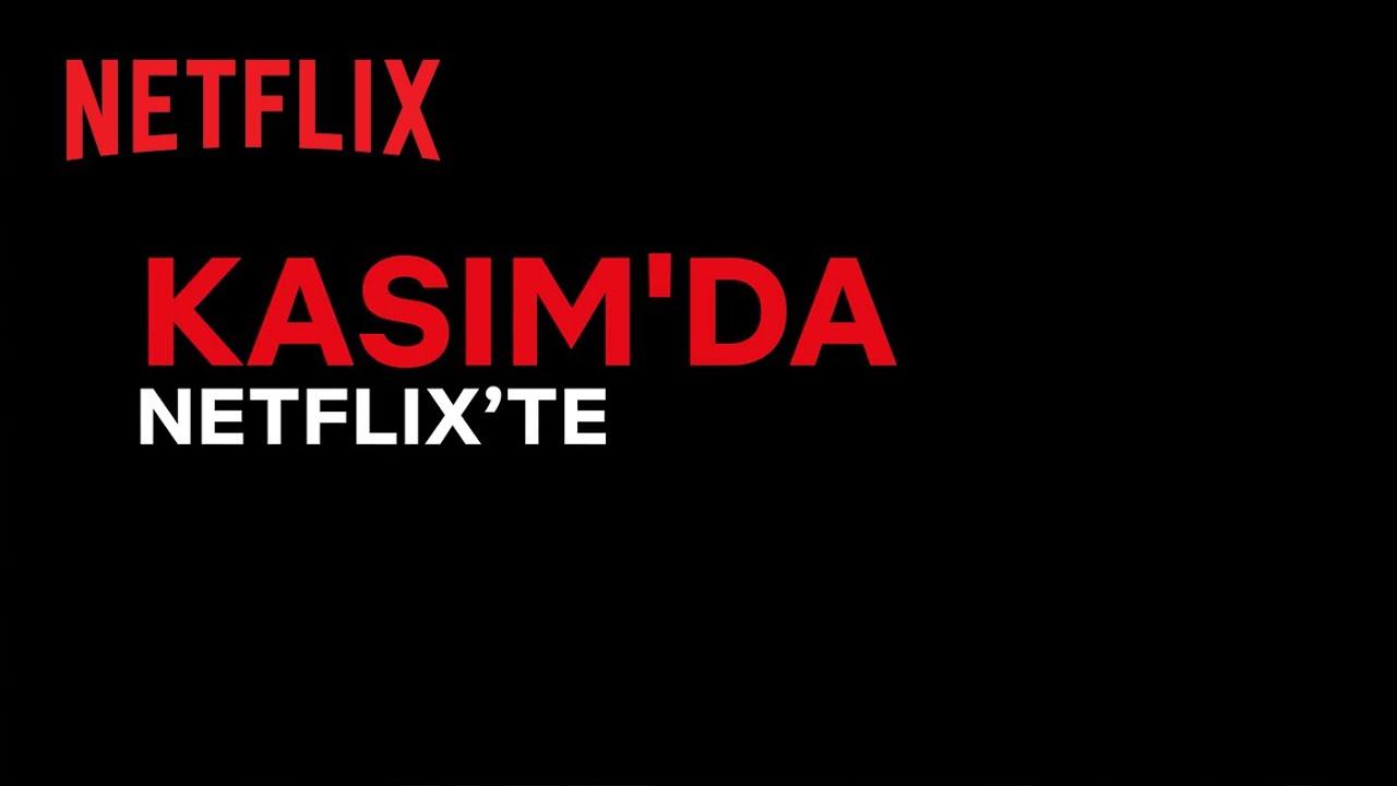 Bu ay Netflix Türkiye'de neler var? | Kasım 2021
