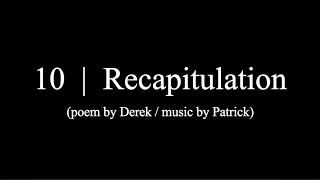recapitulation - pt. 10 of The Quarantine Variations (by Patrick Kindig and Derek Granger)