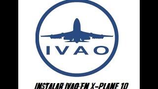Tutorial - Como instalar IVAO en X-Plane 10
