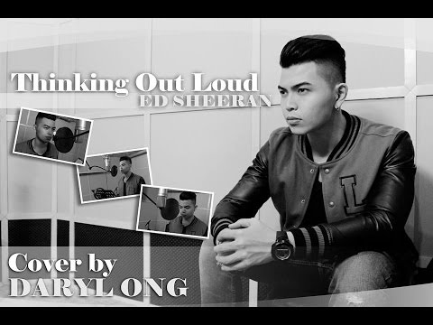 Thinking Out Loud - Ed Sheeran (Cover by Daryl Ong)