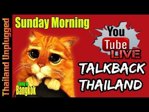 TalkBack Thailand #Livestream Sunday Morning with Thailand Unplugged #012