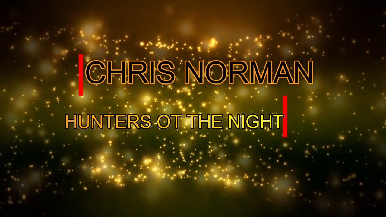 Chris Norman - Hunters of the night (TuKuCu version) italo disco