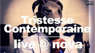 Tristesse Contemporaine - I didn't know ? Live @ Nova